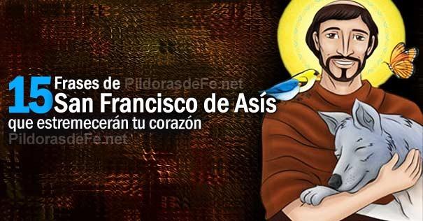15 Frases De San Francisco De Asís Que Estremecerán Tu