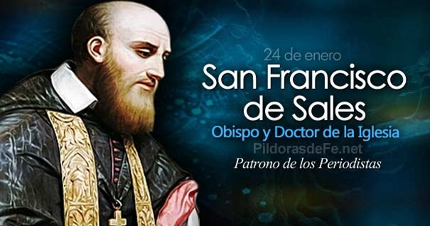 24-01-san-francisco-de-sales-patrono-periodistas-doctor-iglesia