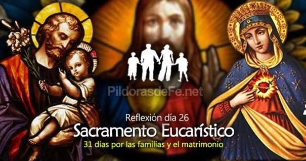 por-la-unidad-familias-matrimonio-dia-26-sacramento-eucaristico