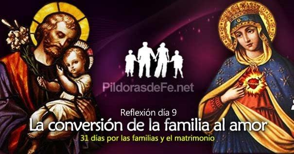 por-la-unidad-familias-matrimonio-dia-9-conversion-al-amor