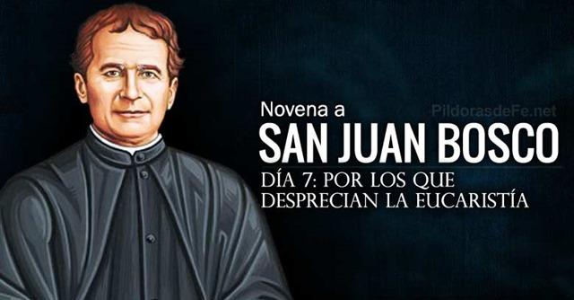 san-juan-bosco-novena-dia-7-por-los-que-desprecian-la-eucaristia