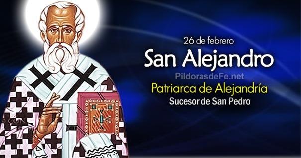 26-02-san-alejandro-patriarca-de-alejandria-sucesor-de-san-pedro