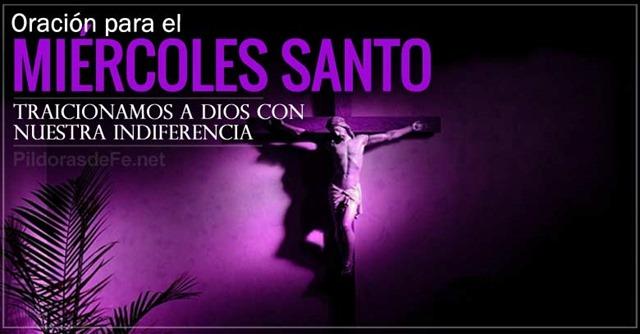 oracion-para-el-miercoles-santo-traicionamos-a-dios-con-nuestra-indiferencia